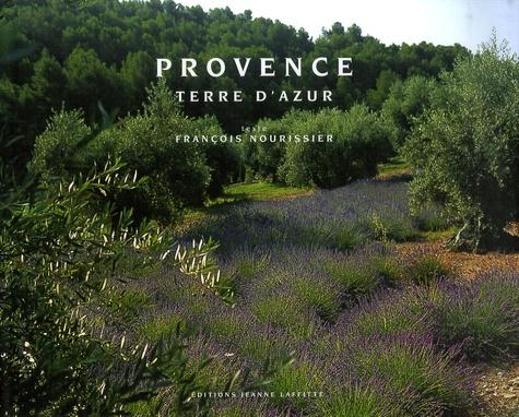 François Nourissier - Provence, terre d'azur.