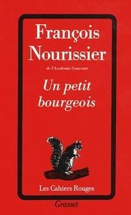 François Nourissier - Un petit bourgeois.
