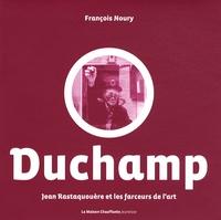 François Noury et Silène Audibert - Jean Rastaquouère et les farceurs de l'art Tome 1 : Marcel Duchamp.