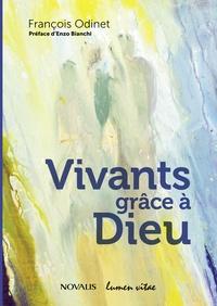 François Odinet - Vivants grâce à Dieu.