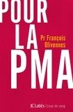 François Olivennes - Pour la PMA.