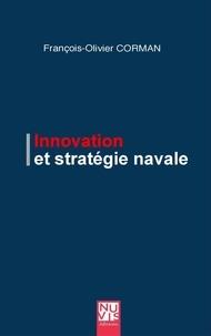 François-Olivier Corman - Innovation et stratégie navale.