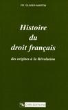 François Olivier-Martin - Histoire du droit français - Des origines à la Révolution.