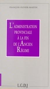 François Olivier-Martin - L'administration provinciale à la fin de l'Ancien Régime.