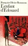 François-Olivier Rousseau - L'Enfant d'Édouard.
