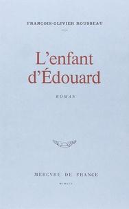 François-Olivier Rousseau - L'enfant d'Edouard.