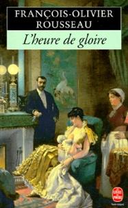 François-Olivier Rousseau - L'heure de gloire.