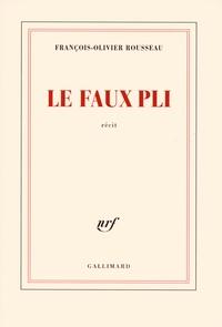 François-Olivier Rousseau - Le faux pli.