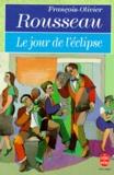 François-Olivier Rousseau - Le jour de l'éclipse.