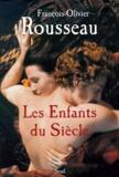 François-Olivier Rousseau - Les enfants du siècle.