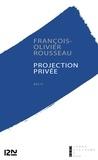 François-Olivier Rousseau - Projection privée.