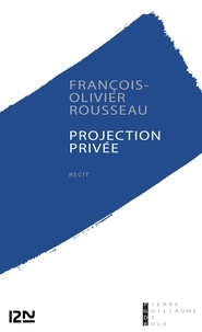 François-Olivier Rousseau - Projection privée.