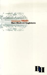 François-Olivier Touati - Marc Bloch et l'Angleterre.