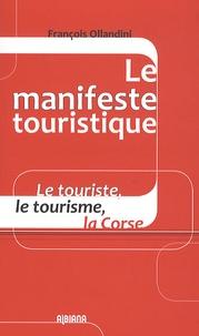 François Ollandini - Le manifeste touristique - Le touriste, le tourisme, la Corse.
