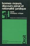 François Ost et Michel Van de Kerchove - Bonnes moeurs, discours pénal et rationalité juridique - Essai d'analyse critique.