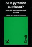 François Ost et Michel Van de Kerchove - De la pyramide au réseau ? - Pour une théorie dialectique du droit.