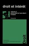 François Ost - Droit et intérêt - Volume 2, Entre droit et non-droit : l'intérêt.