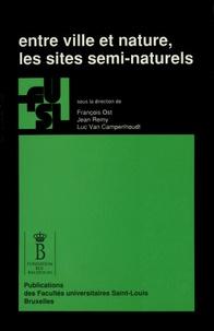 François Ost et Jean Remy - Entre ville et nature, les sites semi-naturels - Approches sociologique et juridique des sites bruxellois.