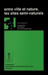 François Ost et Jean Rémy - Entre ville et nature, les sites semi-naturels.