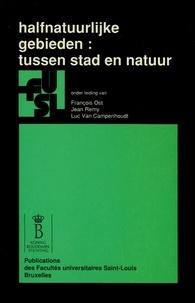 François Ost et Jean Rémy - Halfnatuurlijke gebieden : tussen stad en natuur.