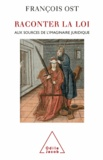 François Ost - Raconter la Loi.