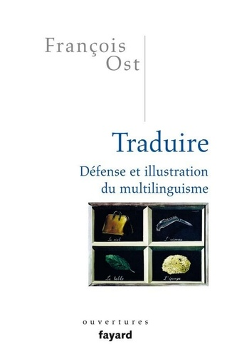 Traduire. Défense et illustration du multilinguisme