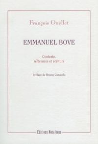 François Ouellet - Emmanuel Bove - Contexte, références et écriture.