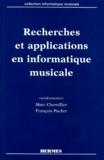 François Pachet et Marc Chemillier - Recherches et applications en informatique musicale.