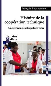 François Pacquement - Histoire de la coopération technique - Une généalogie d'Expertise France.