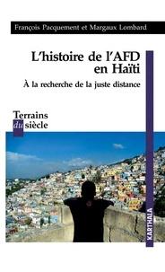 François Pacquement et Margaux Lombard - L'histoire de l'AFD en Haïti - A la recherche de la juste distance.