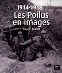 François Pairault et Laurent Morin - Les Poilus en images - 1914-1918.