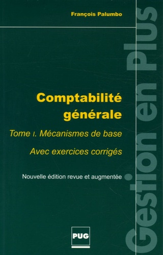 François Palumbo - Comptabilité générale - Tome 1, mécanismes de base.