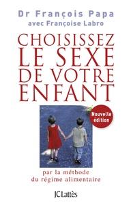 François Papa et Françoise Labro - Choisissez le sexe de votre enfant.