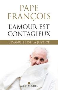Francois Pape - L'Amour est contagieux - L'évangile de la justice.
