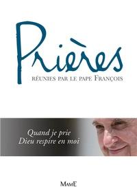 Francois Pape - Prières réunies par le Pape François.