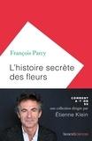 François Parcy - L'histoire secrète des fleurs.