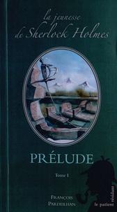 François Pardeilhan - La jeunesse de Sherlock Holmes  : Prélude - Tome 1.