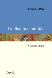 François Paré - La distance habitée.