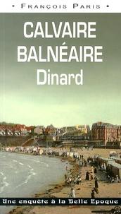 François Paris - Calvaire balnéaire, Dinard - Une enquête à la Belle Epoque.