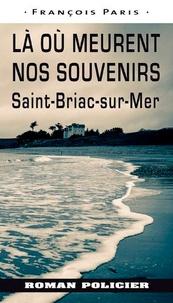 François Paris - La où meurent nos souvenirs - Saint-Briac-sur-Mer.
