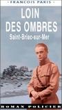 François Paris - Loin des ombres - Saint-Briac-sur-Mer.