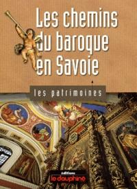 François Parot et Dominique Richard - Les chemins du baroque en Savoie.