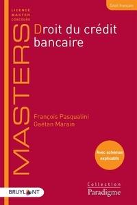 François Pasqualini et Gaëtan Marain - Droit du crédit bancaire.