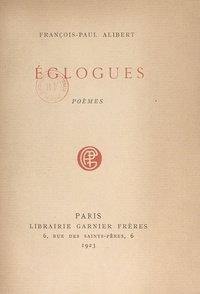 François-Paul Alibert - Églogues.