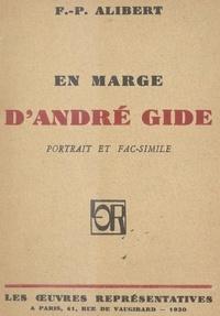 François-Paul Alibert - En marge d'André Gide.