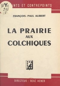 François-Paul Alibert et René Hener - La prairie aux colchiques.