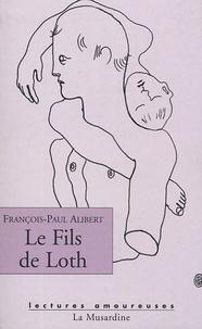 François-Paul Alibert - Le Fils de Loth.