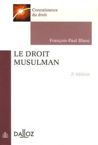 François-Paul Blanc - Le droit musulman.