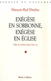 François-Paul Dreyfus - Exégèse en Sorbonne, exégèse en Eglise - Esquisse d'une théologie de la Parole de Dieu.
