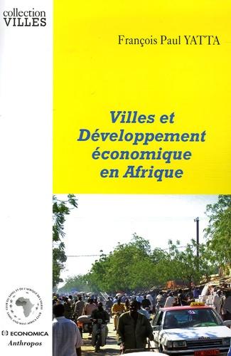 François Paul Yatta - Villes et Développement économique en Afrique - Une approche par les comptes économiques sociaux.